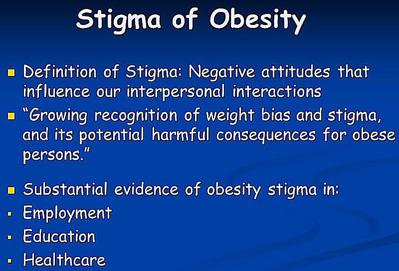 Stigma degrades confidence and can worsen the prospects of reducing weight